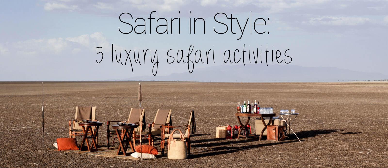 Safari in Style: Luxury Activities to do in Tanzania